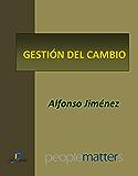 Gestión del cambio (Capítulo del libro Creando valor... a través de las personas): 1