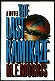 The Last Kamikaze, M. E. Morris, 0394576349