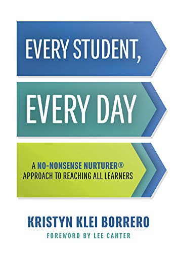 (Every Student, Every Day: A No-Nonsense Nurturer® Approach to Reaching All Learners (No-Nonsense Nurturer® Classroom Behavior Management Strategies))