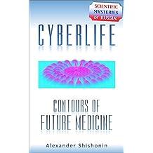 CyberLife: Contours of Future Medicine