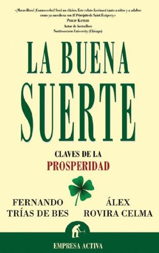 La Buena Suerte: Claves de la Prosperidad (Spanish Edition)