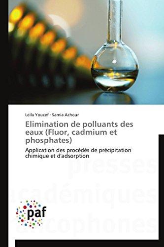 Elimination de polluants des eaux (Fluor, cadmium et phosphates): Application des procédés de précipitation chimique et d'adsorption (Omn.Pres.Franc.) (French - Adsorption Phosphate Media