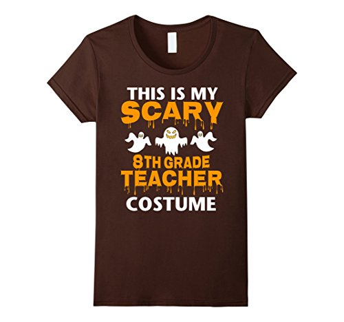 Womens This Is My Scary 8Th Grade Teacher Costume Halloween T-Shirt Medium Brown
