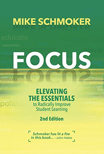 Focus: Elevating the Essentials to Radically Improve Student Learning, 2nd Edition