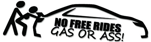 Ass Vinyl Sticker - JDM No Free Rides Gas Or Ass Vinyl Decal Sticker For Vehicle Car Truck Window Bumper Wall Decor - [6 inch/15 cm Wide] - Matte BLACK Color