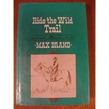 Ride the Wild Trail