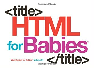 Html For Babies Volume 1 Of Web Design For Babies Pdf Free Download Ounvituperativez S Blog