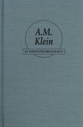A.M. Klein: An Annotated Bibliography