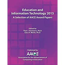 Education and Information Technology 2015 - A Selection of AACE Award Papers