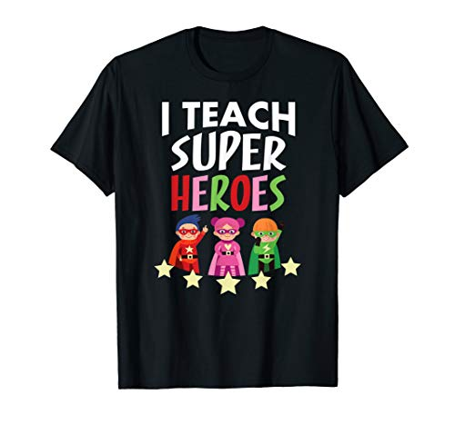 I Teach Superheroes Shirt School Teacher