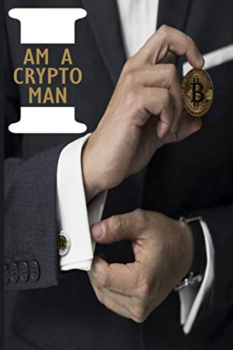 NOTEBOOK: I AM A CRYPTO MAN: Diary For Investors, Miners and Traders, Bitcoin,Exchange 115 Lined Pages 6x9