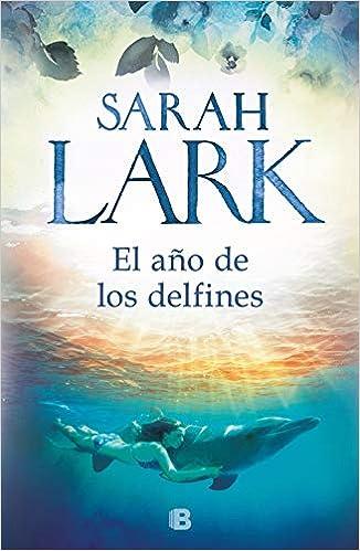 El año de los delfines, Sarah Lark 41h3dOJK4EL._SX324_BO1,204,203,200_