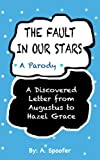 THE FAULT IN OUR STARS - A Parody: A Discovered Letter from Augustus to Hazel Grace