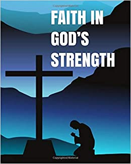 Faith in God's Strength: Our Father Write In Prayer Journal