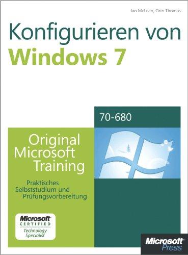 Konfigurieren von Microsoft Windows 7 -- Original Microsoft Training für Examen 70-680 (German Edition) Pdf