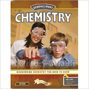 Kendall / Hunt Chemistry: Discovering Chemistry You Need To Know