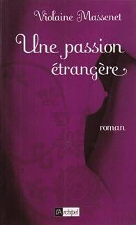 Une passion étrangère par Violaine Massenet
