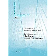 La compétence plurilingue : regards francophones