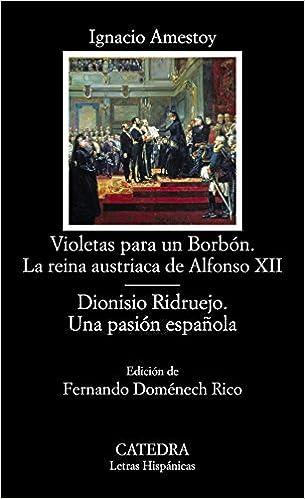 Violetas para un Borbón. La reina austriaca de Alfonso XII ...