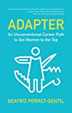 Adapter: An Unconventional Career Path to Get Women to the Top