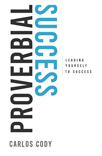Proverbial Success: Leading Yourself to Success