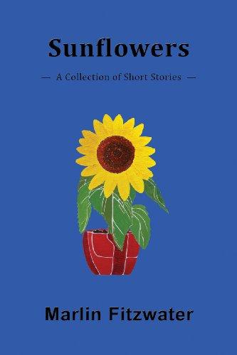 Sunflowers: A Collection of Short - Sunflower Bush