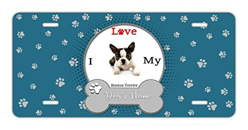- BleuReign(TM Personalized Custom Name I Love My Dog Boston Terrier Car Vehicle License Plate Auto Tag