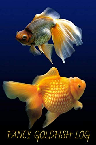 Fancy Goldfish Log: Ideal Fish Keeper Maintenance Tracker For All Your Aquarium Needs. Great For Logging Water Testing, Water Changes, And Overall Fish Observations.