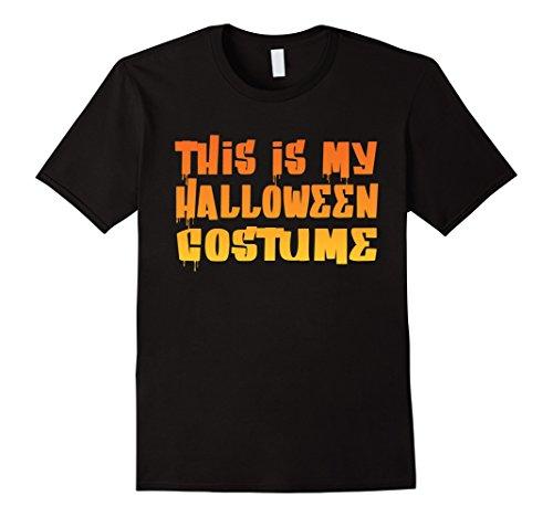 Men's This Is My Halloween Costume T-Shirt  XL Black (Halaween Costume)
