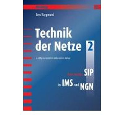 Technik der Netze 2: Neue Ans?tze: SIP in IMS und NGN (Paperback)(German) - Common