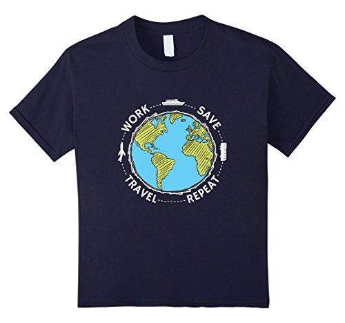 Kids Work Save Travel Repeat T-Shirt Perfect Gift for Travelers 4 Navy