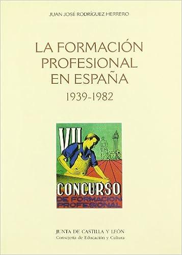 FORMACION PROFESIONAL ESPAÑA 1939-82: Amazon.es: Rodriguez Herrero ...