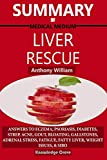 Book cover from Summary Of Medical Medium Liver Rescue By Anthony William: Answers to Eczema, Psoriasis, Diabetes, Strep, Acne, Gout, Bloating, Gallstones, Adrenal Stress, Fatigue, Fatty Liver, Weight Issues, & SIBO by Knowledge Crave
