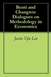 Benti and Changwu: Dialogues on Methodology in Economics