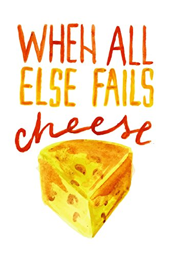 - iCandy Products Inc When All Else Fails Cheese Wall Decor Poster Funny Humor Art Kitchen Print, Large Signs - Plastic - 12x18