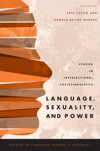 Language, Sexuality, and Power: Studies in Intersectional Sociolinguistics (Studies in Language Gender and Sexuality) by Oxford University Press