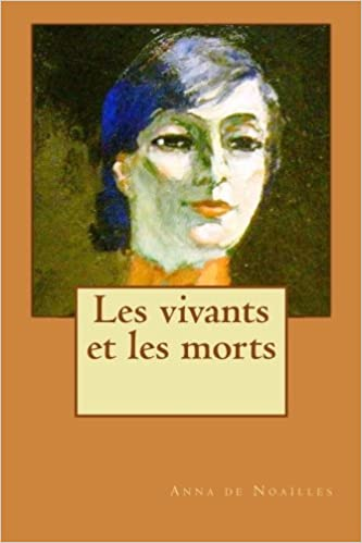Les vivants et les morts (French Edition): de Noailles, Mrs Anna:  9781517503185: Amazon.com: Books