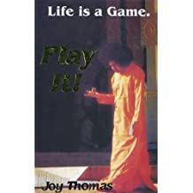 Life Is A Game, Play It! (Life Is... Book 1)
