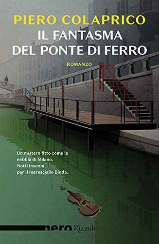 Il fantasma del ponte di ferro (Nero Rizzoli): Amazon.es: Colaprico, Piero: Libros en idiomas extranjeros