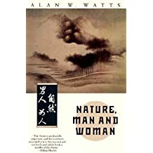 BY Watts, Alan W. ( Author ) [{ Nature, Man and Woman[ NATURE, MAN AND WOMAN ] By Watts, Alan W. ( Author )Feb-27-1991 Paperback By Watts, Alan W. ( Author ) Feb - 27- 1991 ( Paperback ) } ]