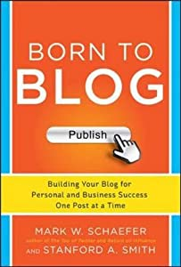 Born to Blog: Building Your Blog for Personal and Business Success One Post at a Time from McGraw-Hill Education