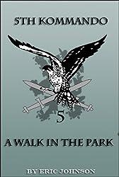 5th Kommando Book 1: A Walk In The Park (Military Scifi)