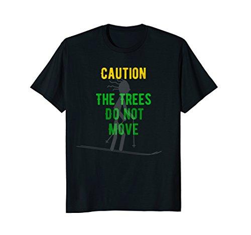 Caution The Trees Do Not Move-Fun To Ski (Manifest Ski)