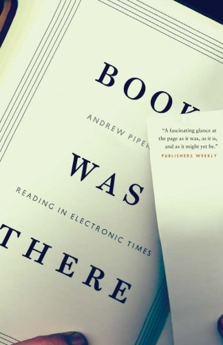 Book Was There: Reading in Electronic Times