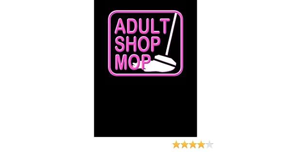 Amazon.com: Adult Shop Mop: Andrew Howe, Don Tjernagel, Kelsea Clements, Matt Lee Ingebritson: Amazon Digital Services LLC