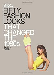 Fifty Fashion Looks That Changed the 1980s: Design Museum Fifty