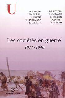 Les sociétés en guerre, 1911-1946 par Cabanes
