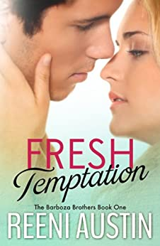 Fresh Temptation (Barboza Brothers Book 1) by [Austin, Reeni]