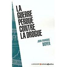 La guerre perdue contre la drogue (ENQUETES) (French Edition)
