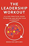 The Leadership Workout: A practical 31-day guide to review & refine your leadership